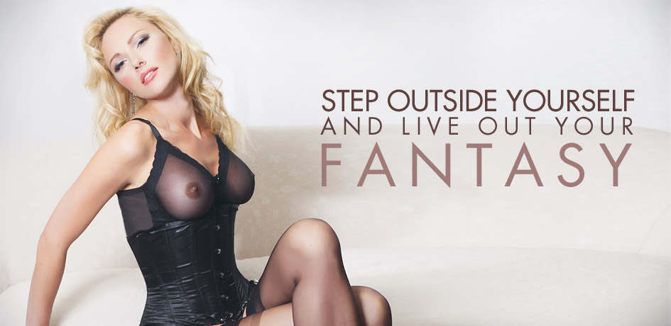Step Outside Yourself and Live Out Your Fantasy